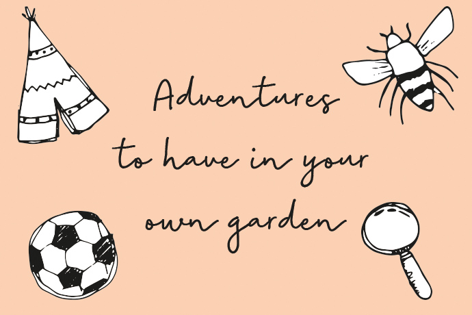 adventures_to_have_in_your_own_garden